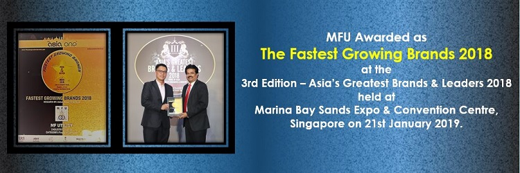 MFU wins yet another award, The Fastest Growing Brands 2018, awarded by the AsiaOne Magazine at the Award Ceremony held in Singapore in January 2019.